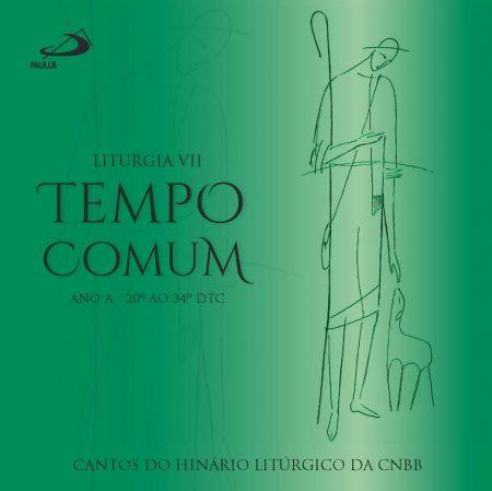 CD - Liturgia VII - Tempo Comum - Ano A - 20º ao 34º DTC
