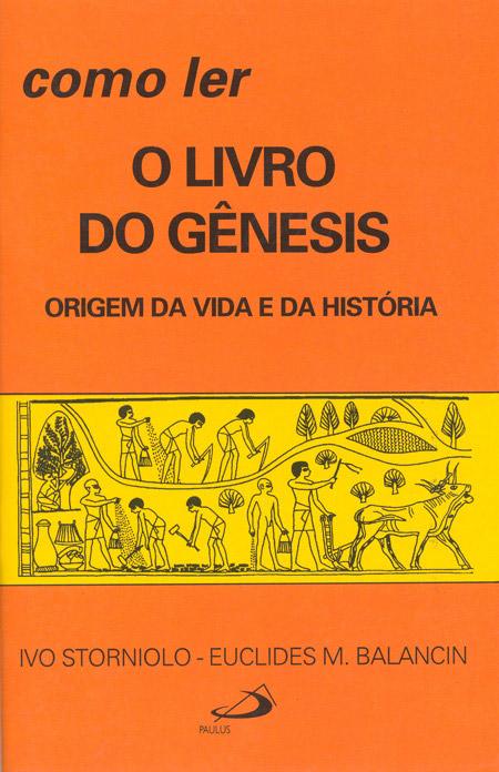 Como ler o livro do Gênesis - Origem da vida e da história