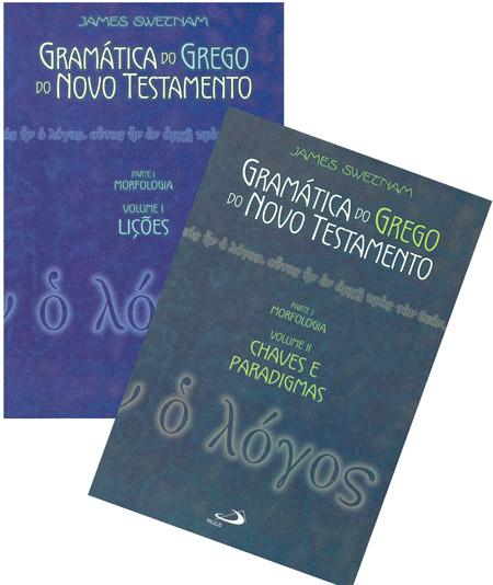 Gramática do Grego do Novo Testamento - Volumes I e II