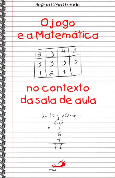 O jogo e a Matemática no contexto da sala de aula - 9788534922616 778a6e25708