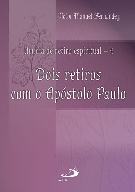 Um Dia De Retiro Espiritual 4 Dois Retiros Com O Apóstolo