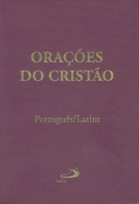 Orações do Cristão - Português - Latim - 9788534933049