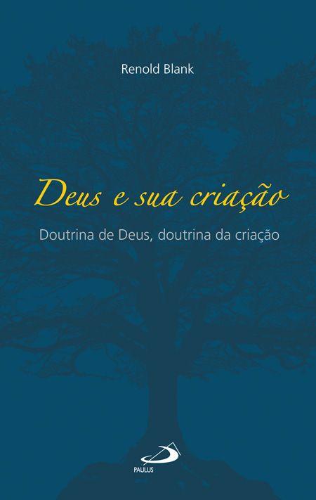 Deus e sua criação  Doutrina de Deus, doutrina da criação