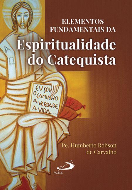 Elementos fundamentais da espiritualidade do catequista