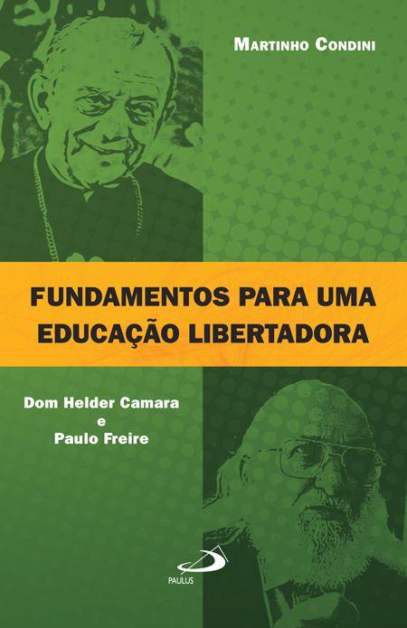 Fundamentos para uma educação libertadora - Dom Helder