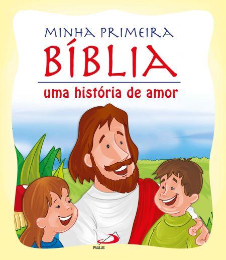 Minha Primeira Bíblia Uma História De Amor 9788534945790