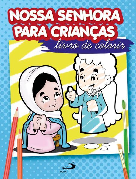 Nossa Senhora Para Criancas Livro De Colorir 9788534950558