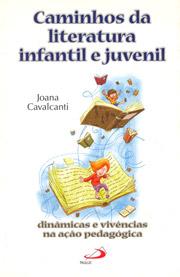 Caminhos da literatura infantil e juvenil - Dinâmicas e vivências na ação  pedagógica c123aeeb994