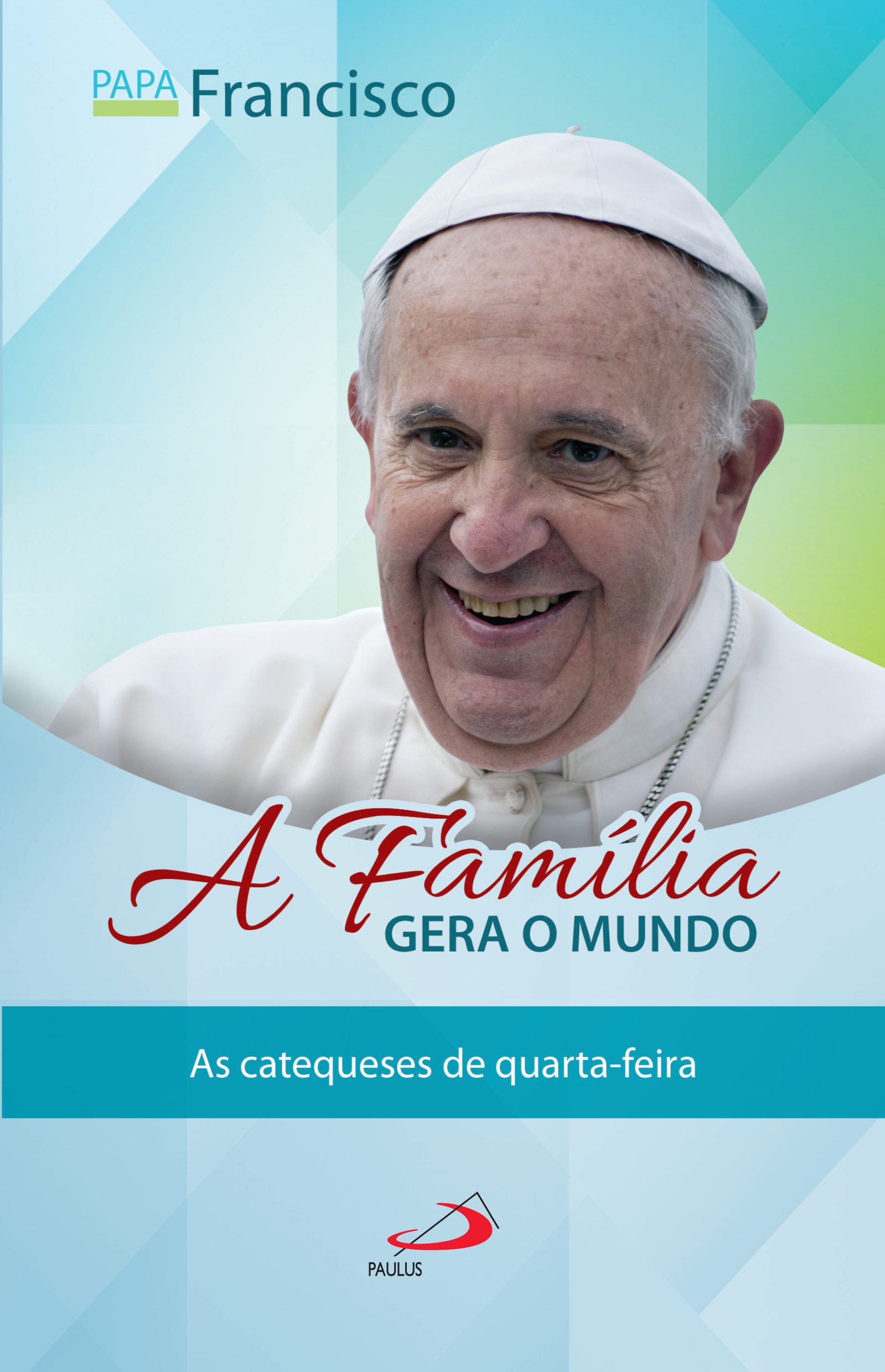 PAULUS lança obra do Papa Francisco « Paulus Editora #079BB5 1599 2479