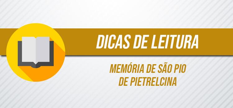 Banner dicas de leitura memória de São Pio de Pietrelcina